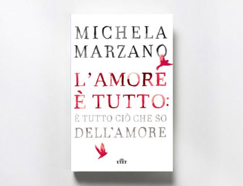 L'amore è tutto: è tutto ciò che so dell'amore – Michela Marzano